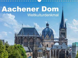 Aachener Dom - Weltkulturdenkmal (Wandkalender 2016 DIN A4 quer)