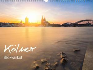 Kölner - Blickwinkel (Wandkalender 2016 DIN A4 quer)
